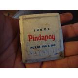 Antiguo Broche Jugos Pindapoy Propaganda Publicidad