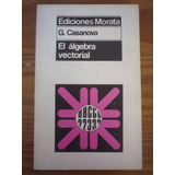 El Álgebra Vectorial. G. Casanova.