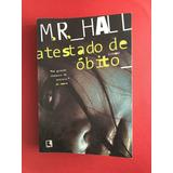 Livro - Atestado De Óbito - M. R. Hall - Ed. Record