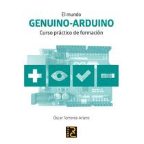Libro Arduino El Mundo Genuino Curso Práctico De Formación