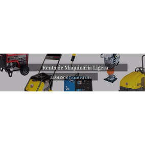 Renta Maquinaria Ligera Para Construcción En Querétaro