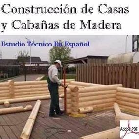 Construccion De Casas Y Cabañas De Madera Pdf Digital