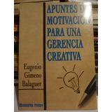 Apuntes De Motivacion Para Una Gerencia Creativa, E Balaguer