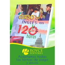 Curso De Inglés En 120 Horas 1 Vol + 3 Cd Roms + 3 Dvds