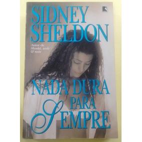 Livro Nada Dura Para Sempre - Sidney Sheldon - M. Envios