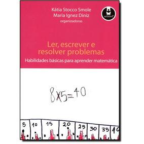 Livro - Ler, Escrever E Resolver Problemas: Habilidades Bsic