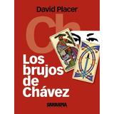 Los Brujos De Chavez + 25 Libros Sobre Política Nacional Pdf