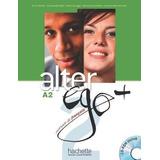 Alter Ego A2 Plus - Méthode De Français - Hachette