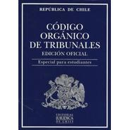 Codigo Organico De Tribunales 2021 Estudiantes / Ed.juridica