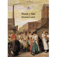 Norte Y Sur - Tapa Dura, Elizabeth Gaskell, Ed. Alba