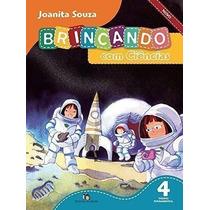 Revista Brincando Com Ciências Novo - 4º Ano Joanita Souza
