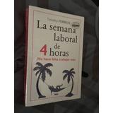Libro La Semana Laboral De 4 Horas Timothy Ferriss E4f