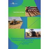 Dimensionamento E Planejamento De Maquinas E Implementos Agr