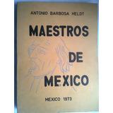 Libro Maestros Ilustres De México Y Lugares Donde Reposan
