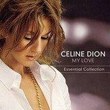 Celine Dion My Love The Essential Collection Cd Nuevo Stock