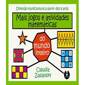 Mais Jogos E Atividades Matematicas Do Mundo Inteiro