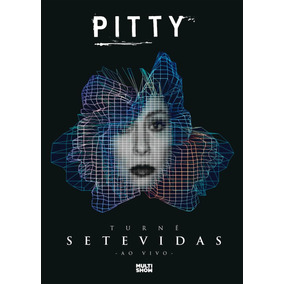 Pitty - Turnê Setevidas - Ao Vivo - Dvd