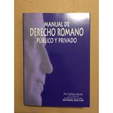 Manual De Derecho Romano. Publico Y Privado. Rinaldi. 2017