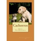 Cachorros Guia Veterinaria Libro