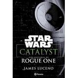 Libro Star Wars Catalyst: Una Historia De Rogue One De Disn