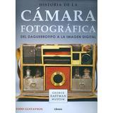 Libro Historia De La Cámara Fotográfica - Tapa Dura - Grupal