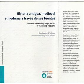 Historia Antigua, Medieval Y Moderna A Través De Sus Fuentes