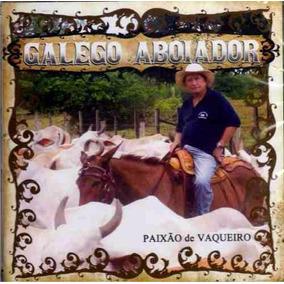 Cd Galego Aboiador - Paixão De Vaqueiro - Vaquejadas Orig Lc