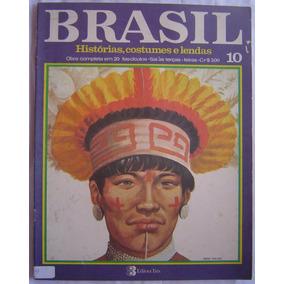 Revista Brasil Histórias,costumes, E Lendas - Fascículo 10.