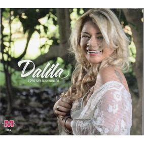 Dalila Solo Un Momento Cd 2017 Ya Disponible Los Chiquibum