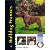 Bulldog Francés (excellence-raza Especial)(libro )