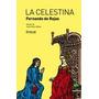 Libro; La Celestina / Fernando De Rojas / Ediciones Akal