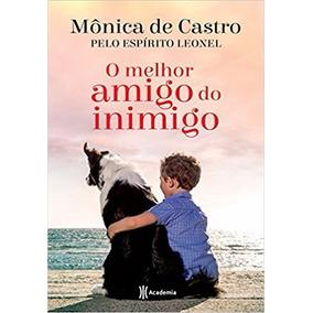 O Melhor Amigo Do Inimigo Livro Mônica De Castro