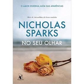 No Seu Olhar Livro Nicholas Sparks Frete Gratis
