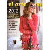 El Arte De Tejer 2012 + Arte De Tejer Verano 2013 - Nuevos