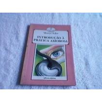 Livro Introdução À Prática Amorosa Moacyr Scliar
