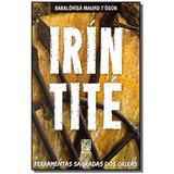 Irin Tite: Ferramentas Sagradas Dos Orixas