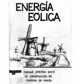 Energia Eolica Como Hacer Un Generador Hermanos Urquia Lus