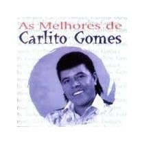 Carlito Gomes As Mehores[cd Novo De Fabrica]