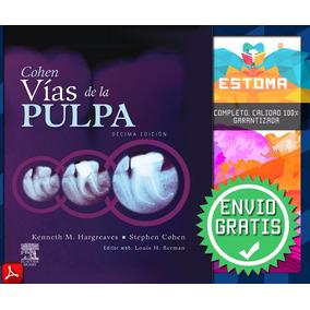 Libro Pdf Endodoncia Vías De La Pulpa 10edición Envio Gratis