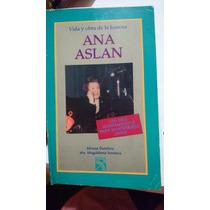 Vida Y Obra De La Famosa Ana Aslan- Magdalena Lonescu