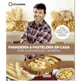 Libro Panaderia Y Pasteleria En Casa - Juan Manuel Herrera