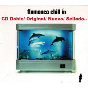 Cd Doble - Flamenco Chill In - Original/ Sellado-nuevo.-