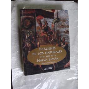Libro Imágenes De Los Naturales De El Arte De La Nueva Españ