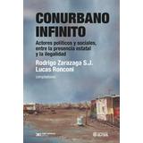 Conurbano Infinito, Ronconi Zarazaga, Ed. Sxxi