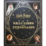 El Gran Libro De Los Personajes De Harry Potter - Revenson