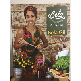 Livro Bela Cozinha - As Receitas - Bela Gil