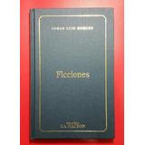Jorge Luis Borges - Ficciones - Tapa Dura- Cuentos