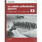Unidades Antibombardero Japón Segunda Guerra Mundial Osprey