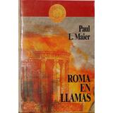 Roma En Llamas - Paul L. Maier - Bestseller Oro
