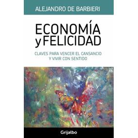 Economía Y Felicidad / Alejandro De Barbieri